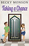 Taking a Chance: A Novella