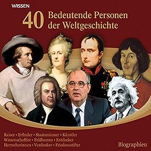 40 bedeutende Personen der Weltgeschichte Audiobook