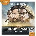 Boomerang   Livre audio Auteur(s) : Tatiana de Rosnay Narrateur(s) : Julien Chatelet