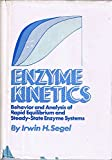 img - for Irwin H. Segel: Enzyme Kintetics - Behavior and Analysis of Rapid Equilbrium and Steady-State Enzyme Systems book / textbook / text book