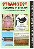 Front cover for the book Strangest Museums in Britain and the Best Worldwide by Strangest Books