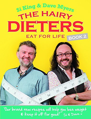 The Hairy Dieters Eat for Life: How to Love Food, Lose Weight and Keep it Off for (Hairy Bikers Cookbook)
