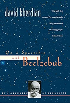 On a Spaceship with Beelzebub: By a Grandson of Gurdjieff by [Kherdian, David]