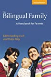 The Bilingual Family, Edith Harding-Esch and Philip Riley, 0521808626