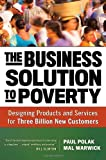 The Business Solution to Poverty, Paul Polak and Mal Warwick, 1609940776