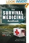 The Survival Medicine Handbook: A Gui...