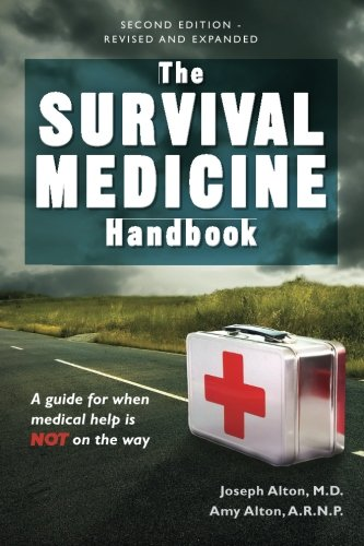 The Survival Medicine Handbook: A Guide for When Help is Not on the Way by Doom and Bloom
