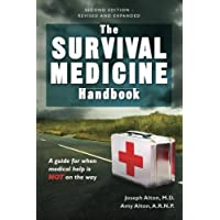 The Survival Medicine Handbook: A Guide for When Help is Not on the Way