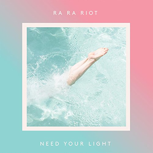 Ra Ra Riot - Need Your Light - CD - FLAC - 2016 - PERFECT Download