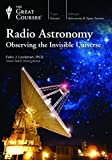 Buy Radio Astronomy: Observing the Invisible Universe