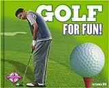 Golf for Fun!, Sandra Will, 0756504864