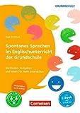 Spontanes Sprechen im Englischunterricht der Grundschule: Methoden, Aufgaben und Ideen für mehr Interaktion. Buch mit Kopiervorlagen über Webcode