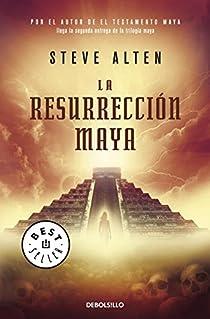 La resurrección maya par Steve Alten
