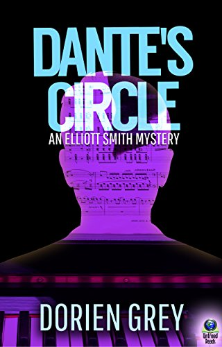 Dante's Circle (An Elliott Smith Mystery Book 4) by [Grey, Dorien]