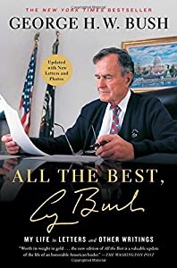 All the Best, George Bush: My Life in Letters and Other Writings by George H.W. Bush (2014-11-04)