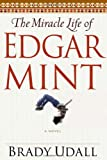 The Miracle Life of Edgar Mint, Brady Udall, 0393020363