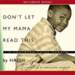 Don't Let My Mama Read This: A Southern Fried Memoir |  Hadji