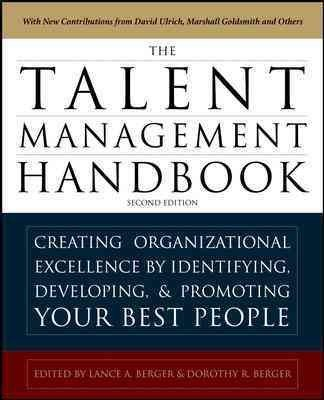 Read Online [ The Talent Management Handbook: Creating a Sustainable Competitive Advantage by Selecting, Developing, and Promoting the Best People [ THE TALENT MANAGEMENT HANDBOOK: CREATING A SUSTAINABLE COMPETITIVE ADVANTAGE BY SELECTING, DEVELOPING, AND PROMOTING THE BEST PEOPLE BY Berger, Lance A. ( Author ) Nov-10-2010 ] By Berger, Lance A. ( Author ) [ 2010 ) [ Paperback ] PDF