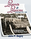 Legends and Legacies, John P. Bagoy, 1888125918