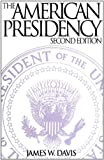 The American Presidency, James W. Davis, 0275948757