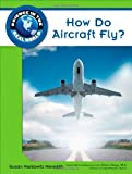 How Do Aircraft Fly?, Susan Markowitz Meredith and Science, 160413464X