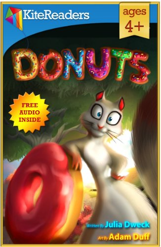 Donuts - Free Audio Book Inside: ---- an illustrated story about a squirrel, his wish, and a loyal friendship. (Preschool children's book, Bedtime stories, Picture book) by [Dweck, Julia]