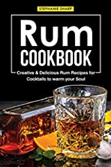 Do you enjoy drinking hard liquor?If you do, then here is your new best friend, this cookbook! This Rum Cookbook presents 30 tasty cocktails that will highlight rum as one of the main ingredients. If you are a bartender or just simply seeking...