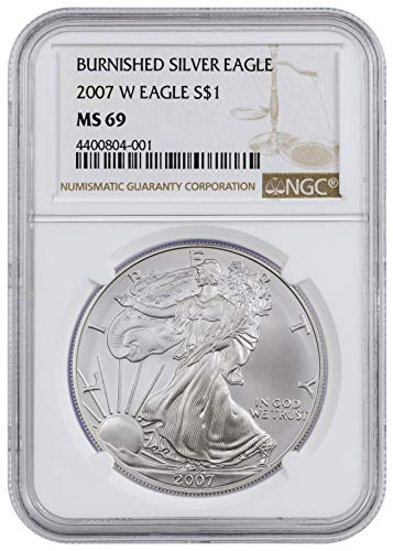 2007 W -W Burnished 1 Oz Silver American Eagle $1 MS69 NGC