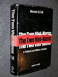 The Two Viet-Nams A Political and Military Analysis Revised Edition