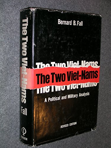 The Two Viet-Nams A Political and Military Analysis Revised Edition by Praeger