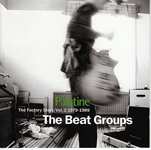 Railway Factory - Palatine: The Factory Story, Vol. 3, 1979-1989 - The Beat Groups