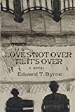img - for Love's Not Over 'til It's Over book / textbook / text book