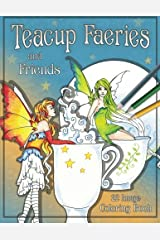 Teacup Faeries and Friends Coloring Book Paperback