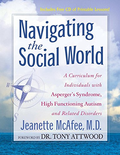 Navigating the Social World: A Curriculum for Individuals with Asperger's Syndrome, High Functioning Autism and Related Disorders (Lesson Plans For Adults With Developmental Disabilities)