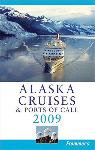 Frommer's Alaska Cruises & Ports of Call 2009 (Frommer's Cruises)