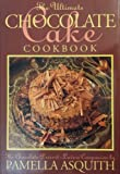 img - for Pamella Asquith's Ultimate Chocolate Cake Book book / textbook / text book