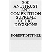 200 Antitrust and Competition Supreme Court Decisions