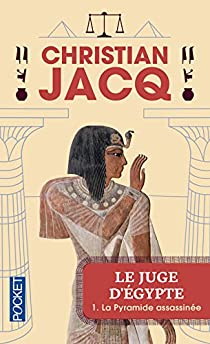 Le Juge d'Egypte, tome 1 : La Pyramide assassinée par Jacq