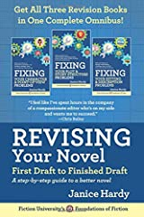 Revising Your Novel: First Draft to Finished Draft: A step-by-step guide to revising your novel (Foundations of Fiction) (Volume 3) Paperback
