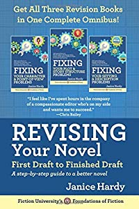 Revising Your Novel: First Draft to Finished Draft: A step-by-step guide to revising your novel (Foundations of Fiction) (Volume 3)