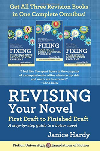 Revising Your Novel: First Draft to Finished Draft: A step-by-step guide to revising your novel (Foundations of Fiction, Band 3)