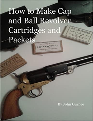 How to Make Cap and Ball Revolver Cartridges and Packets : Mr  John