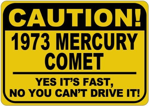 Personalized Parking Signs 1973 73 MERCURY COMET Caution It's Fast Aluminum Caution Sign - 12 x 16 -