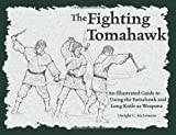 img - for The Fighting Tomahawk: An Illustrated Guide to Using the Tomahawk and Long Knife as Weapons by Dwight C. McLemore (2004-05-01) book / textbook / text book