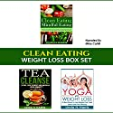 Clean Eating: Weight Loss Box Set: Clean Eating Recipes, Tea Cleanse, and Yoga for Weight Loss: Weight Loss Diet and Workout Plans, Book 2 Audiobook by Linda H. Harris Narrated by Mike Cahill