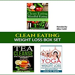 Clean Eating: Weight Loss Box Set: Clean Eating Recipes, Tea Cleanse, and Yoga for Weight Loss