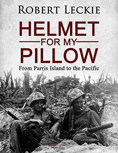 Helmet for My Pillow: From Parris Island to the Pacific by [Robert Leckie]