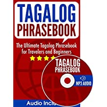Tagalog Phrasebook: The Ultimate Tagalog Phrasebook for Travelers and Beginners (Audio Included)