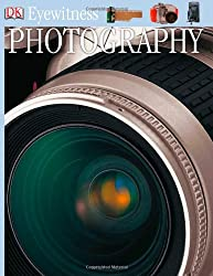 Photography (DK Eyewitness Books)