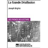 La Grande Désillusion de Joseph Stiglitz: Les Fiches de lecture d'Universalis